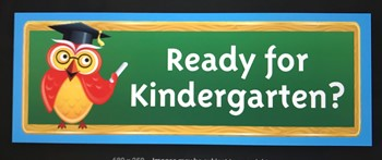 Are you ready for Kindergarten